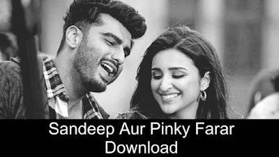Sandeep Aur Pinky Farar Full Movie Download