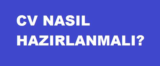 CV NASIL HAZIRLANMALI?