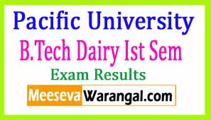 Pacific University B.Tech Dairy Ist Sem Dec 2016 Exam Results