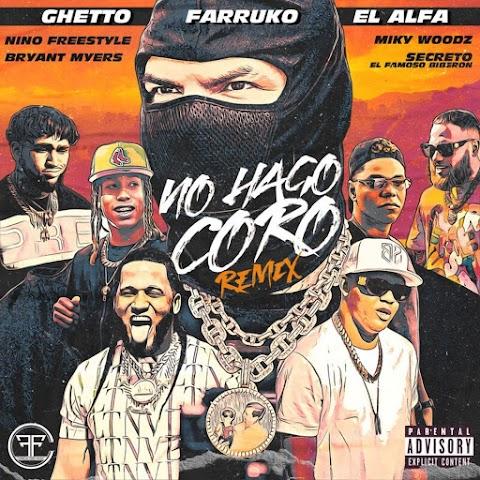 ESTRENO MUNDIAL SOLO AQUÍ ➤ Ghetto Ft Farruko, El Alfa, Nino Freestyle, Bryant Myers, Miky Woodz & Secreto El Famoso Biberon - No Hago Coro (Remix)