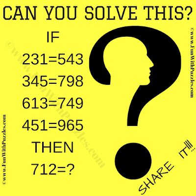 If 231=543, 345=798, 613=749, 451=965 Then 712=?