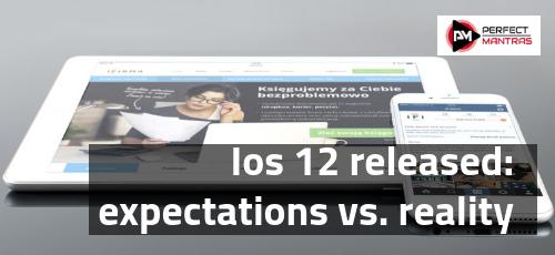 Ios 12 released