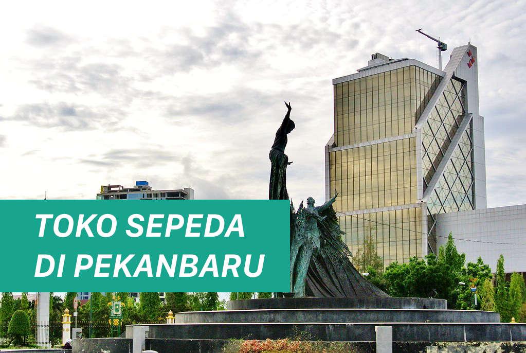 Toko Sepeda di Pekanbaru Tanah Melayu