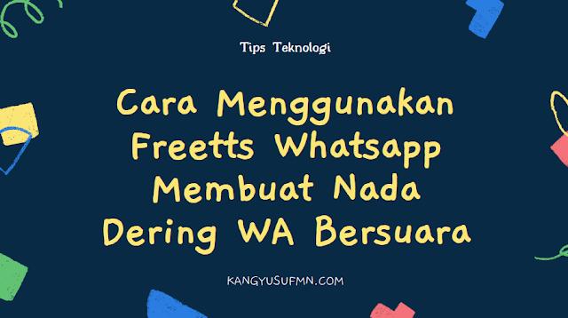 Cara Menggunakan Freetts Com Whatsapp Membuat Nada Dering WA Bersuara