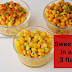 Corn Chaat/Corn cups–Chilli cheese corn,Mexican corn in a cup,Spicy masala corn/ 3 ways of corn cups