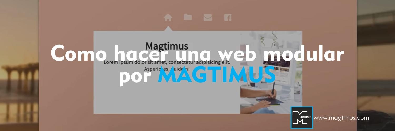 Como-hacer-una-web-modular-por-MAGTIMUS