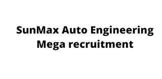 SunMax Auto Engineering Pvt Ltd Recruitment Diploma and B.Tech Holders For Maintenance Electrical & Mechanical Department