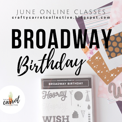 Broadway Birthday Online Craft Classes JUNE 2019 - The Crafty Carrot Co.