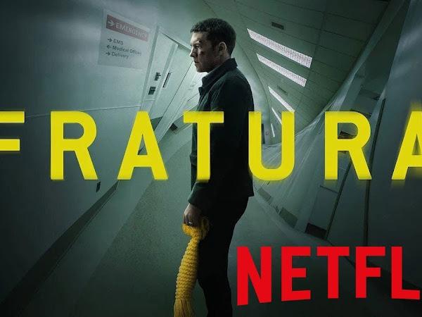 [Review] Fratura - Netflix