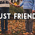 "CAN'T WE BE ""JUST FRIENDS""?"