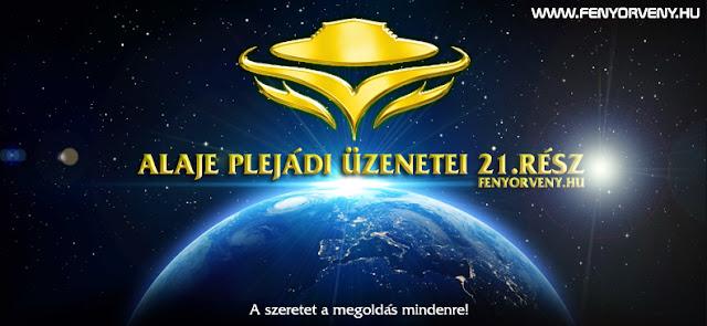 Alaje plejádi üzenetei 21.rész (magyarul) /VIDEÓ/