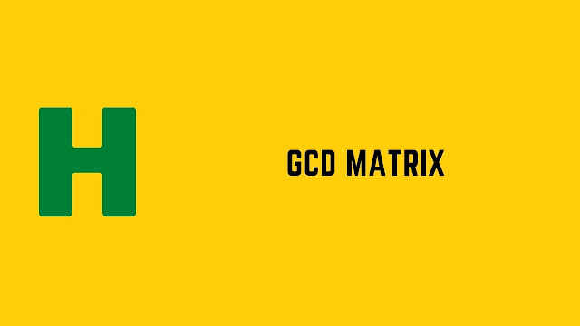 HackerRank GCD Matrix problem solution
