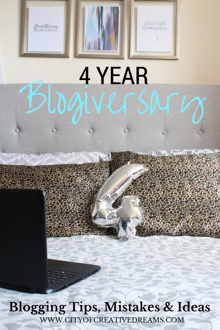 4 Year Blogiversary - Blogging Tips, Blogging Mistakes and Blogging Ideas - City of Creative Dreams