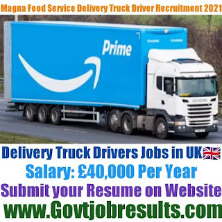 Magna Food Service Delivery Truck Driver Recruitment 2021-22