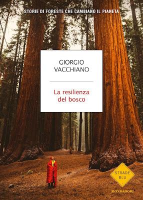 LA RESILIENZA DEL BOSCO Di Giorgio Vacchiano