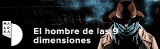 El hombre de las 9 dimensiones| MALOKA Domo 3D