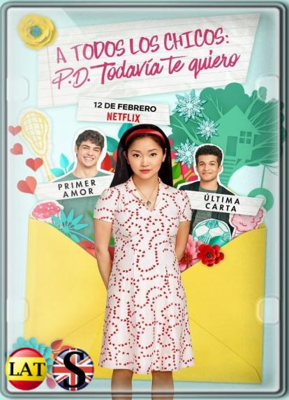 A Todos los Chicos: P. D. Todavía Te Quiero (2020) HD 720P LATINO/INGLES