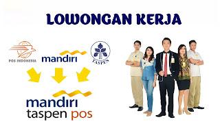 Info Tentang Lowongan Kerja PT Bank Mandiri Taspen Pos Banyak Posisi