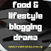 Food and lifestyle blogging Drama