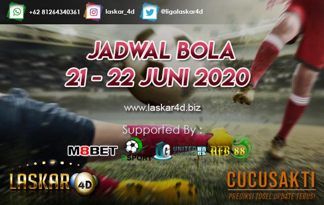 JADWAL BOLA JITU TANGGAL 21 – 22 JUNI 2020