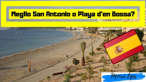 MEGLIO San Antonio o Playa d'en Bossa?