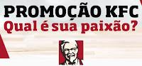 Promoção KFC 'Qual é sua paixão?'