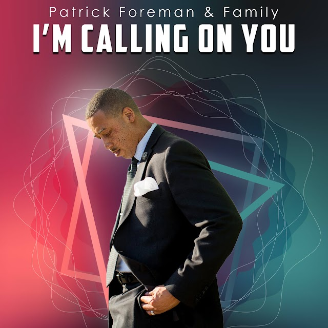 Patrick Foreman New Release - I'm Calling On You