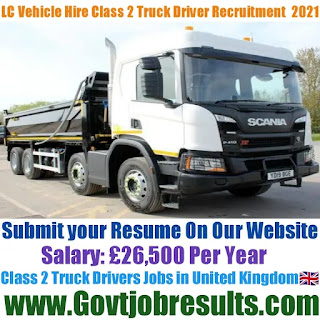 LC Vehicle Hire Class 2 Truck Driver Recruitment 2021-22