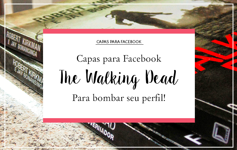 Capas para Facebook - The Walking Dead