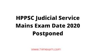 HPPSC Judicial Service Mains Exam Date 2020 Postponed