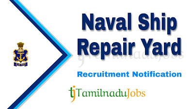 Naval Ship Repair Yard Recruitment notification  2019, govt jobs for iti, central govt jobs
