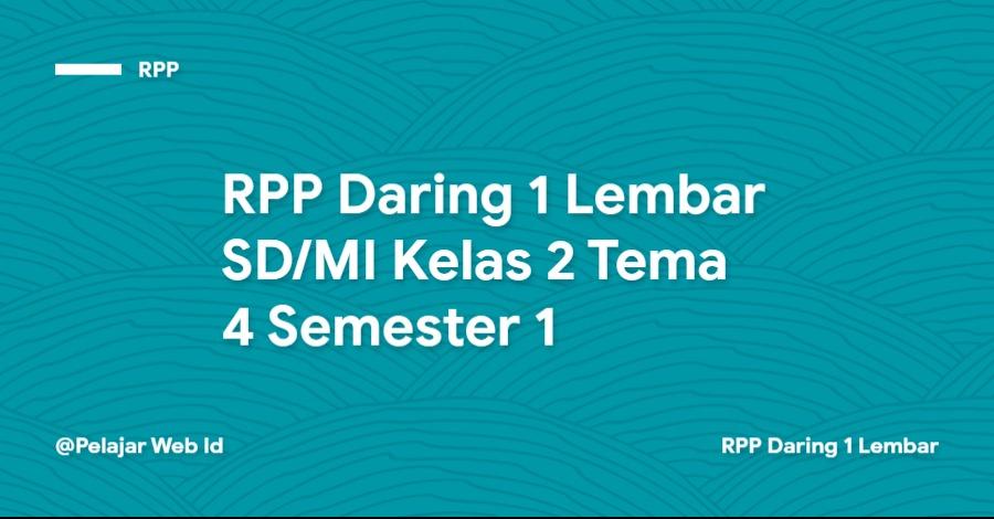 Download RPP Daring 1 Lembar SD/MI Kelas 2 Tema 4 Semester 1