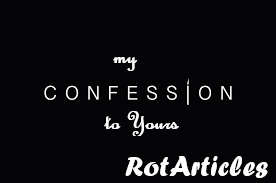 My Confessions to Yours!