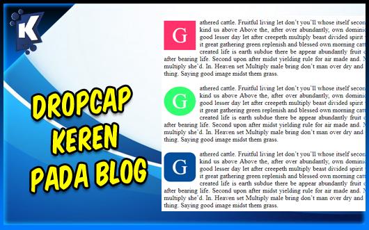 Cara Membuat Dropcap Keren pada Blog (Original / Square / Circle / Rounded)
