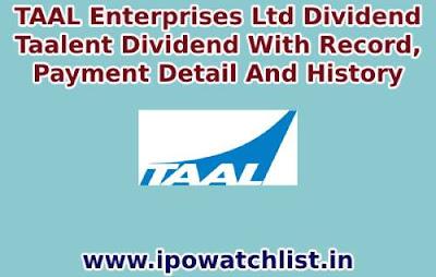 Taal enterprises dividend