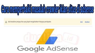 Cara memperbaiki masalah crawler iklan situs di adsense