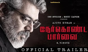 Nerkonda Paarvai offcial trailer 2019 | movie reviews and download