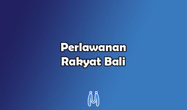 Perlawanan Rakyat Bali Terhadap Pemerintah Hindia Belanda