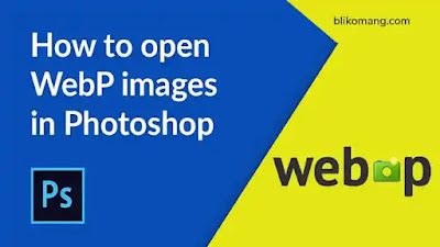Membuka/Menyimpan Image WebP di Photoshop