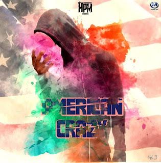 Dollar HPM - American Crazy Vol. 2 (Mixtape) Download