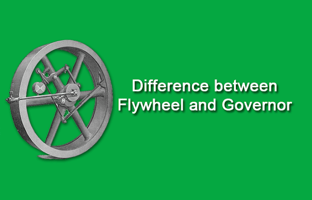 Difference between Flywheel and Governor