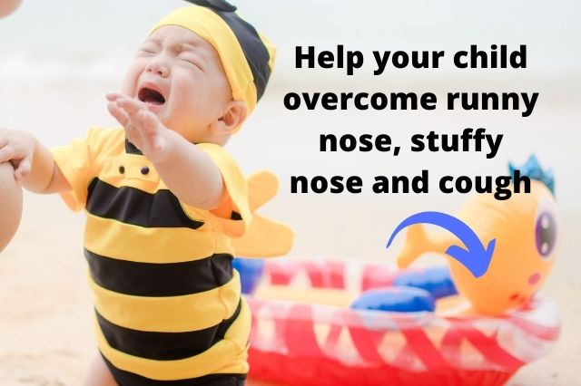 help your child overcome runny nose, stuffy nose and cough