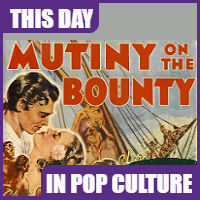 """Mutiny on the Bounty"" opened on November 8, 1935."