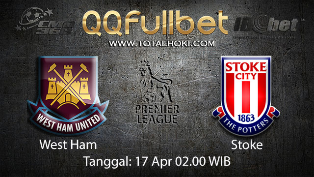 BOLA88 - PREDIKSI TARUHAN BOLA WEST HAM VS STOKE 17 APRIL 2018 ( ENGLISH PREMIER LEAGUE )