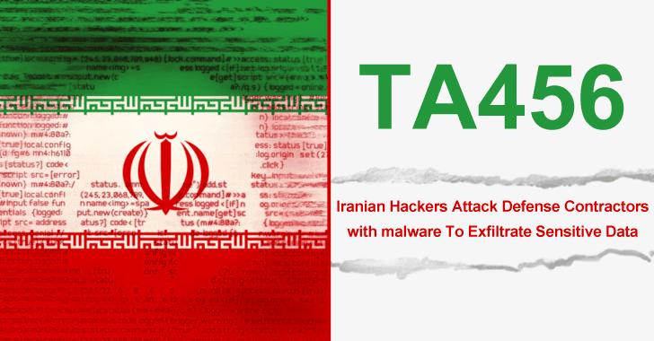 TA456 – Iranian Hackers Attack Defense Contractors with Malware To Exfiltrate Sensitive Data