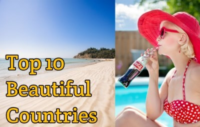 Best Countries to Visit: Top 10 beautiful countries