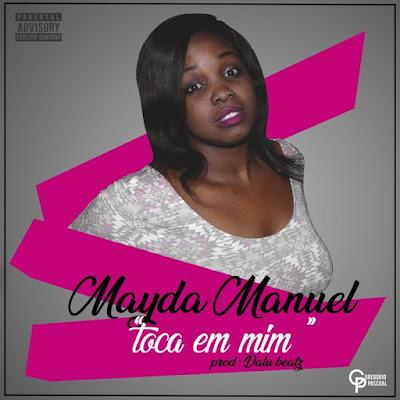 Mayda Manuel - Toca Em Mim (2018) [Download]