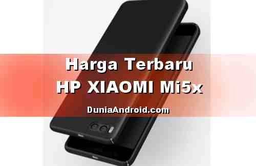 Harga Terbaru Xiaomi Mi5x