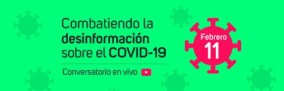 Conversatorio en Vivo. Combatiendo la Desinformación sobre el COVID-19