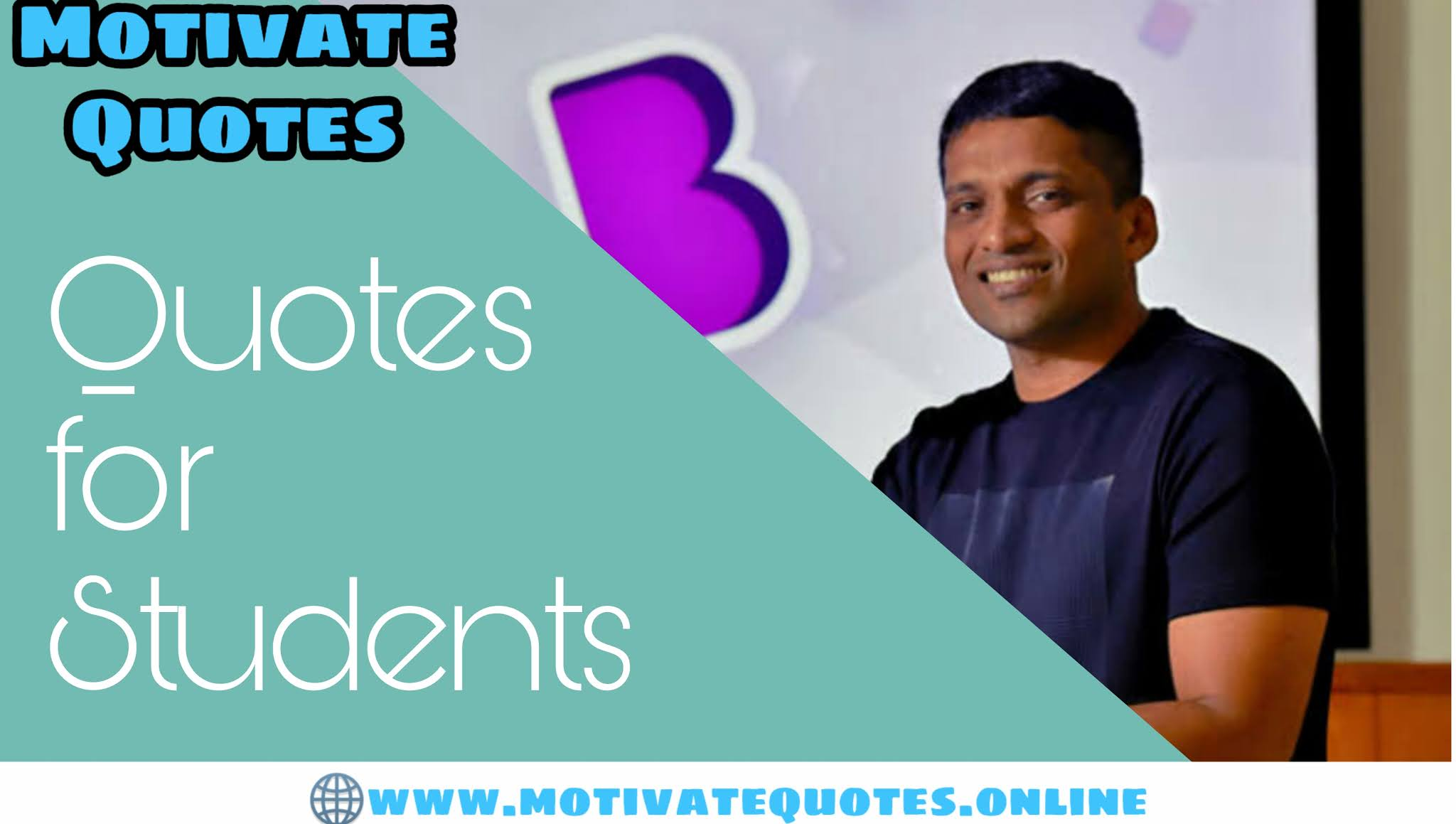 Motivational Quotes for students by Byju Raveendran founder and CEO of Byjus learning platform